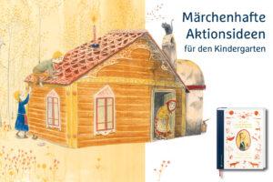 Märchenhafte Aktionsideen für den Kindergarten