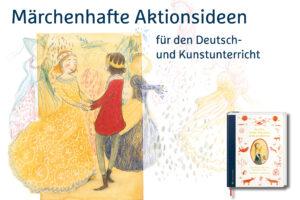 Märchen: Aktionsideen für den Unterricht